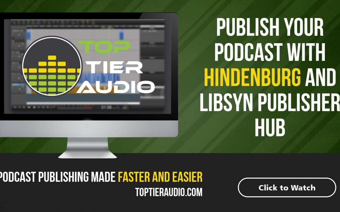 How to Publish Your Podcast to Libsyn with Hindenburg and Libsyn Publisher Hub